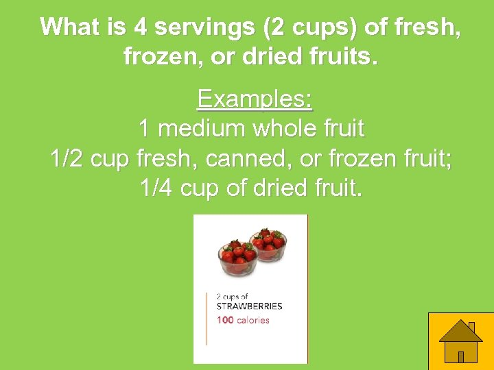 What is 4 servings (2 cups) of fresh, frozen, or dried fruits. Examples: 1