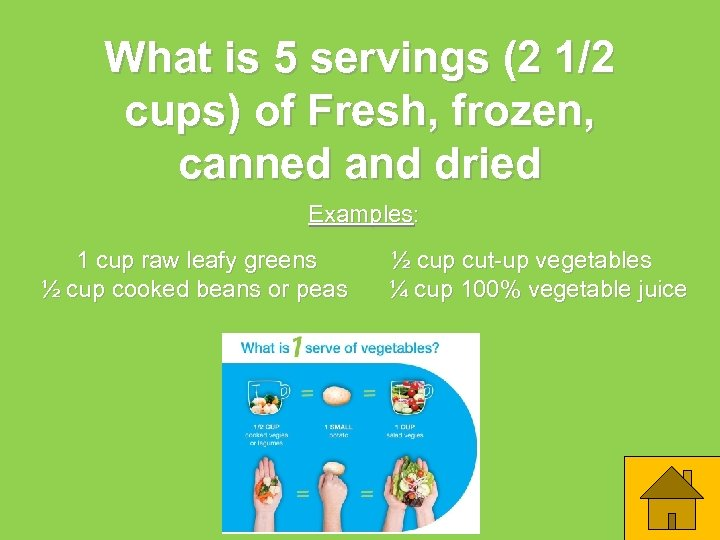 What is 5 servings (2 1/2 cups) of Fresh, frozen, canned and dried Examples: