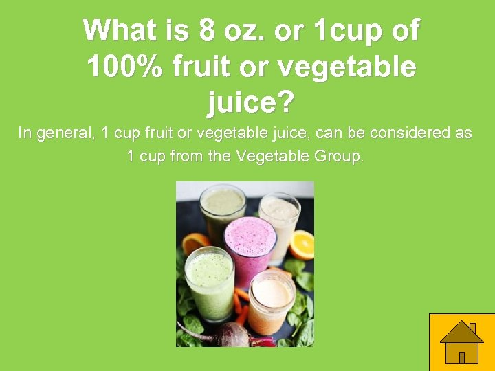 What is 8 oz. or 1 cup of 100% fruit or vegetable juice? In