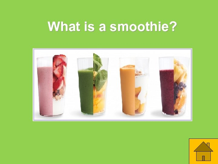 What is a smoothie?