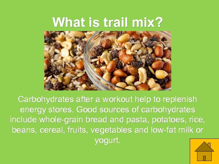 What is trail mix? Carbohydrates after a workout help to replenish energy stores. Good