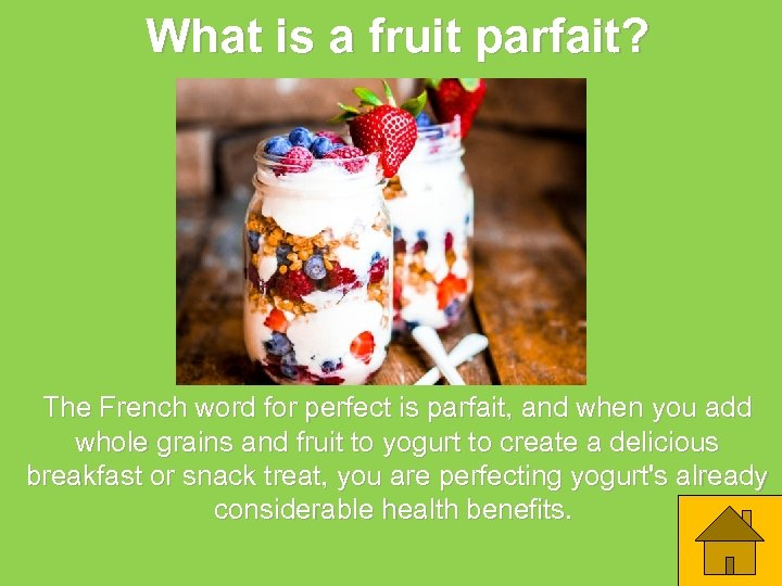 What is a fruit parfait? The French word for perfect is parfait, and when