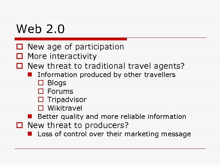Web 2. 0 o New age of participation o More interactivity o New threat