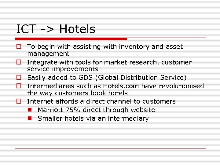ICT -> Hotels o To begin with assisting with inventory and asset management o