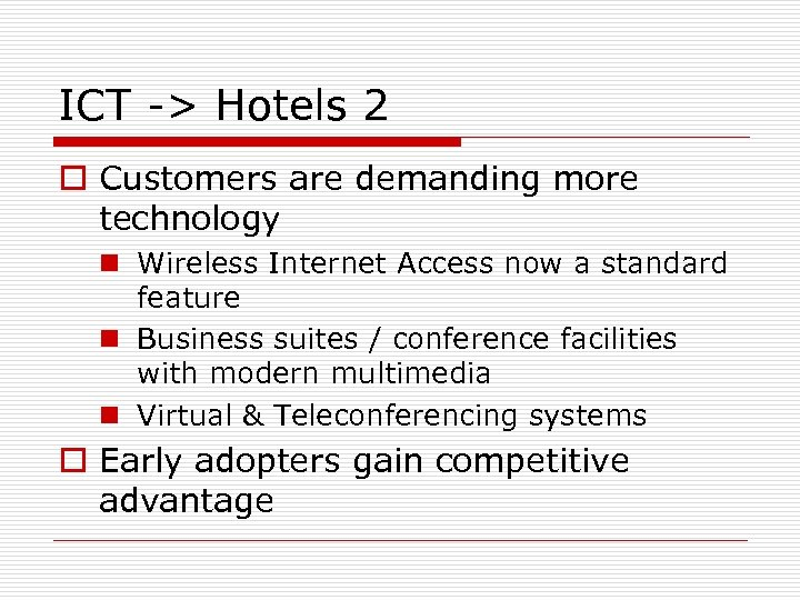 ICT -> Hotels 2 o Customers are demanding more technology n Wireless Internet Access