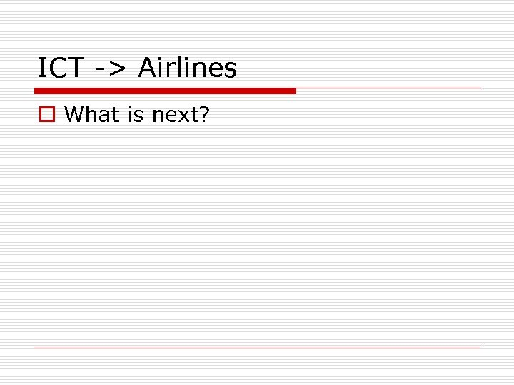 ICT -> Airlines o What is next?