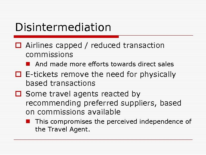 Disintermediation o Airlines capped / reduced transaction commissions n And made more efforts towards