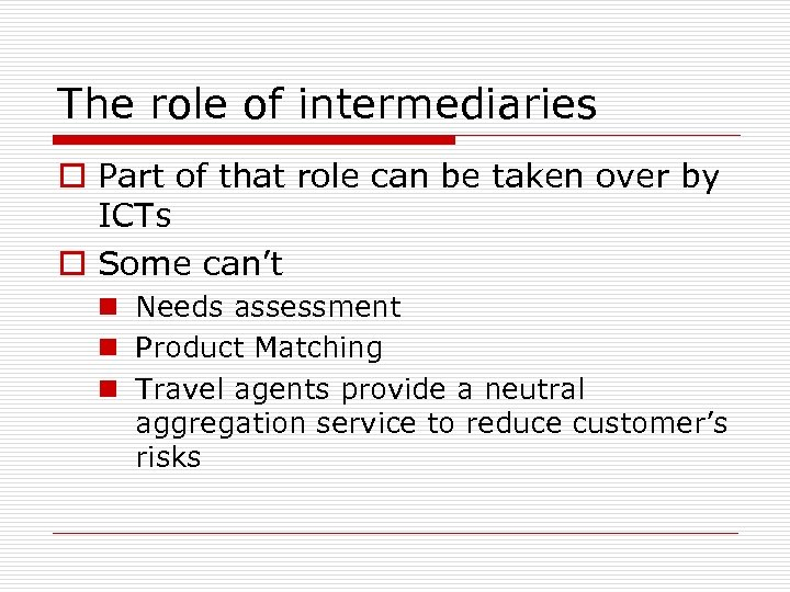The role of intermediaries o Part of that role can be taken over by