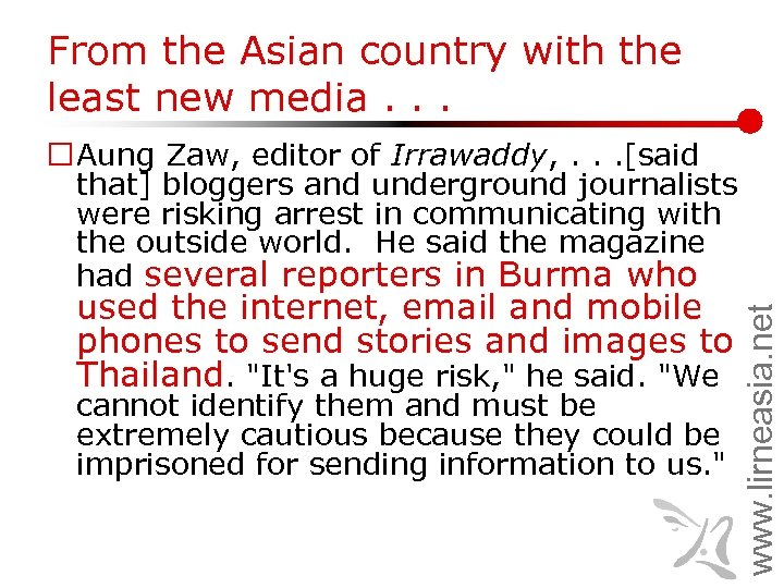 From the Asian country with the least new media. . . used the internet,