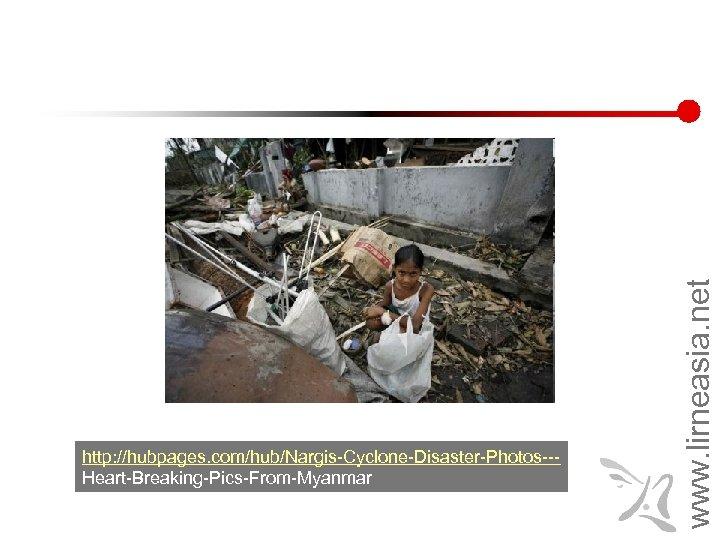 www. lirneasia. net http: //hubpages. com/hub/Nargis-Cyclone-Disaster-Photos--Heart-Breaking-Pics-From-Myanmar