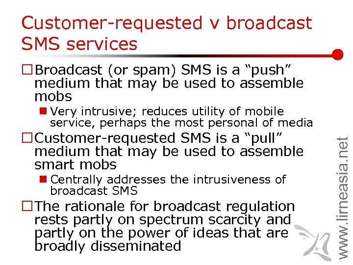 """Customer-requested v broadcast SMS services ¨ Broadcast (or spam) SMS is a """"push"""" medium"""