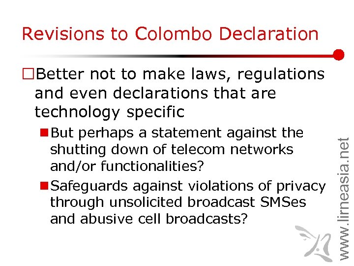 Revisions to Colombo Declaration n But perhaps a statement against the shutting down of