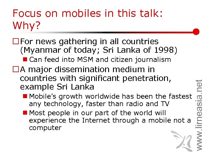 Focus on mobiles in this talk: Why? ¨ For news gathering in all countries
