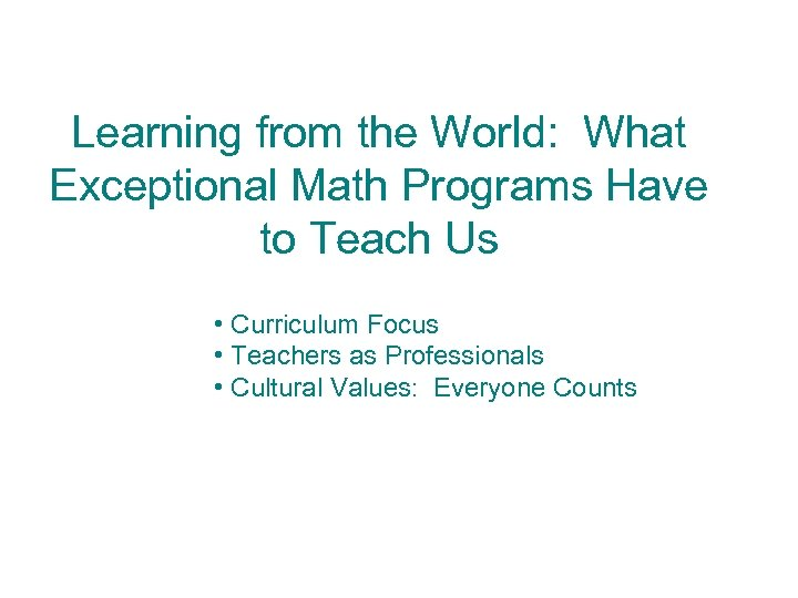Learning from the World: What Exceptional Math Programs Have to Teach Us • Curriculum
