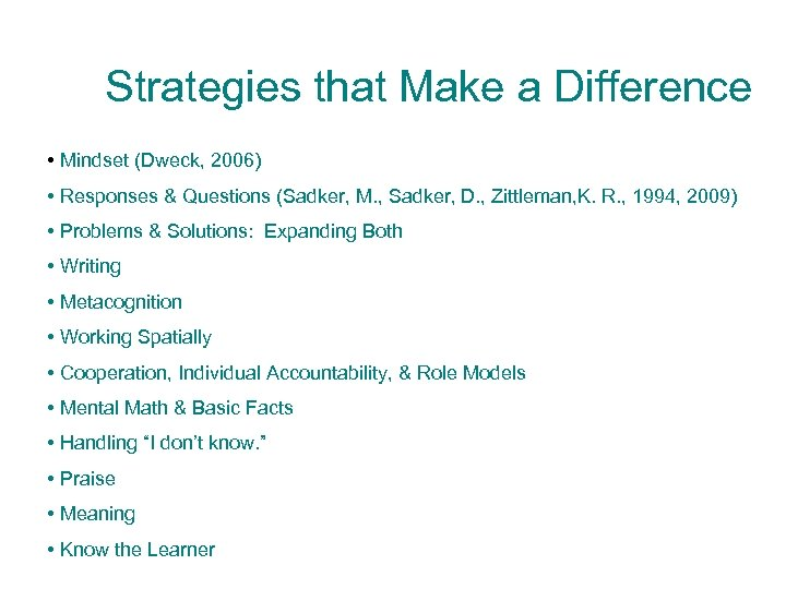 Strategies that Make a Difference • Mindset (Dweck, 2006) • Responses & Questions (Sadker,