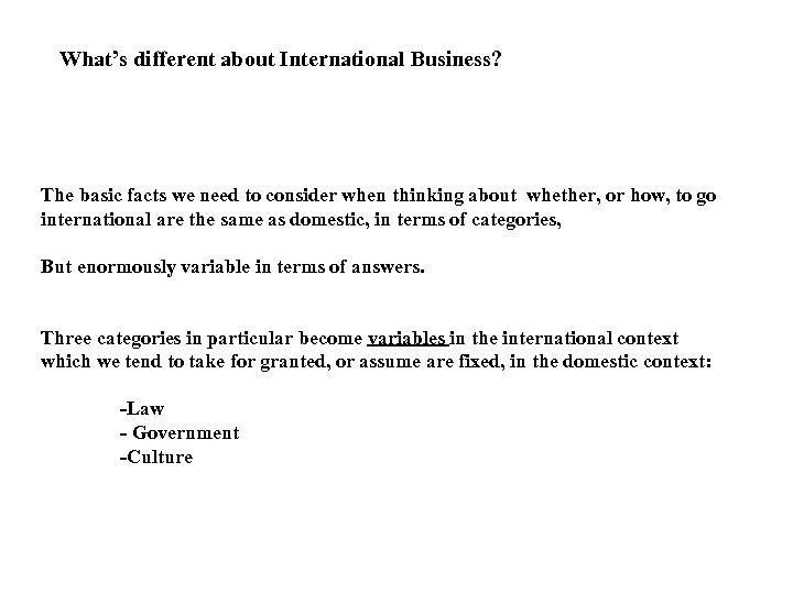 What's different about International Business? The basic facts we need to consider when thinking