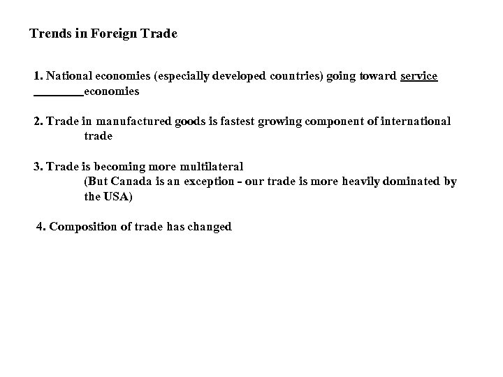 Trends in Foreign Trade 1. National economies (especially developed countries) going toward service economies