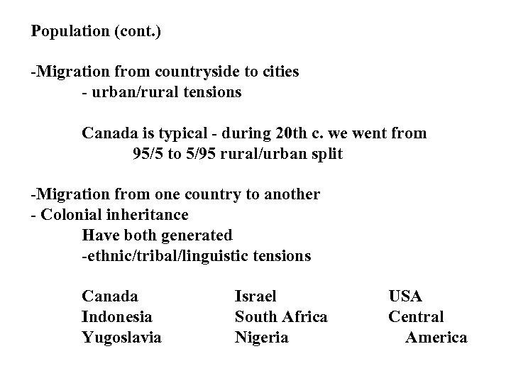 Population (cont. ) -Migration from countryside to cities - urban/rural tensions Canada is typical