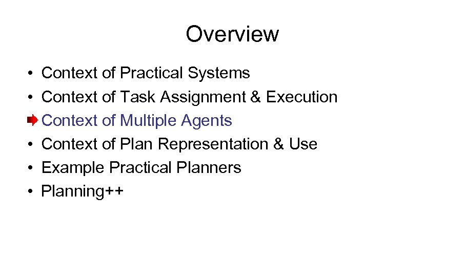 Overview • Context of Practical Systems • Context of Task Assignment & Execution Context