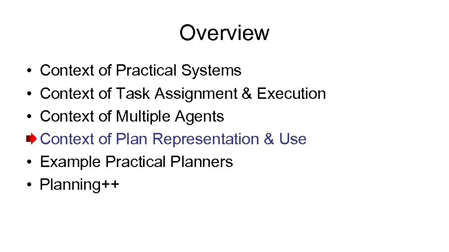 Overview • Context of Practical Systems • Context of Task Assignment & Execution •