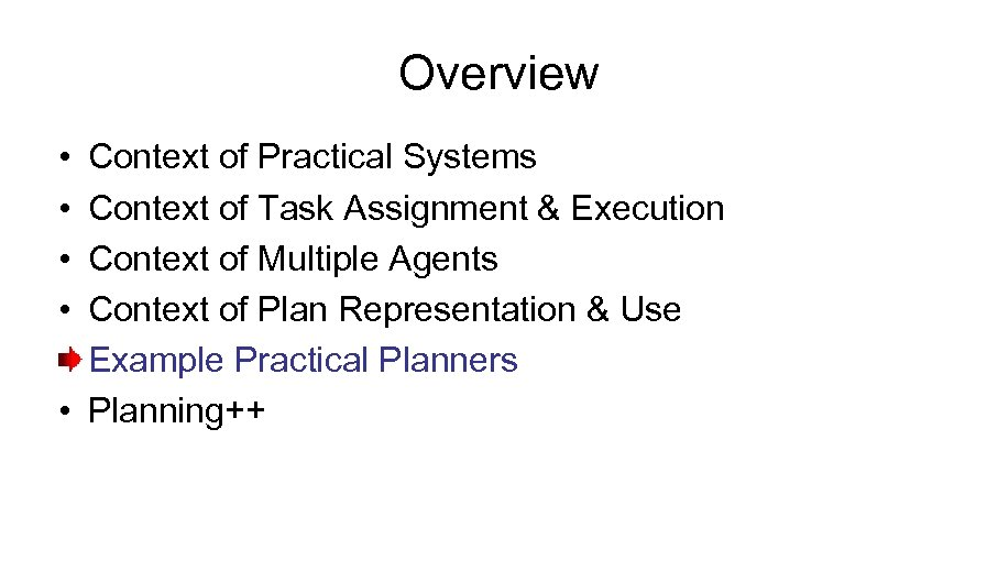 Overview • • Context of Practical Systems Context of Task Assignment & Execution Context
