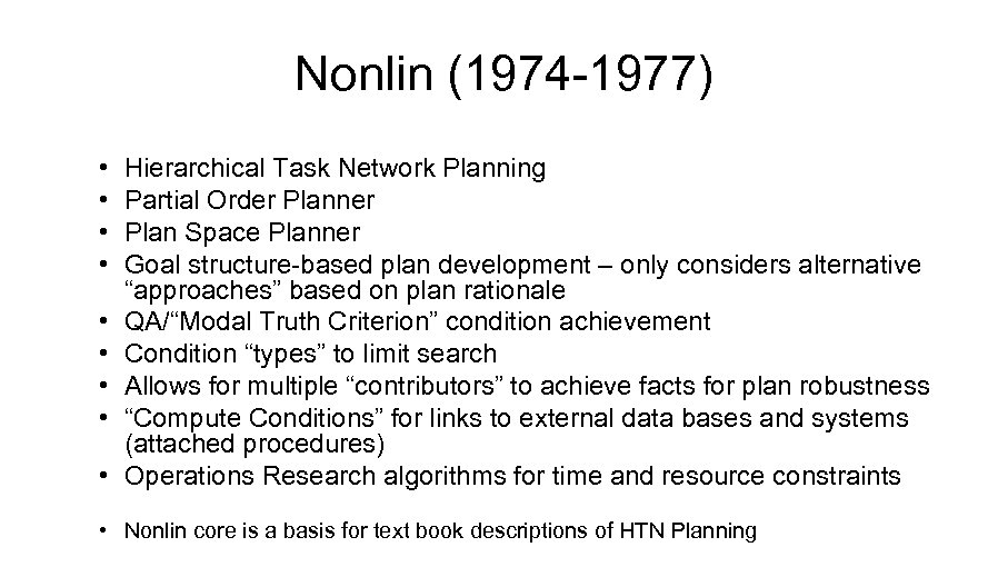 Nonlin (1974 -1977) • • • Hierarchical Task Network Planning Partial Order Planner Plan
