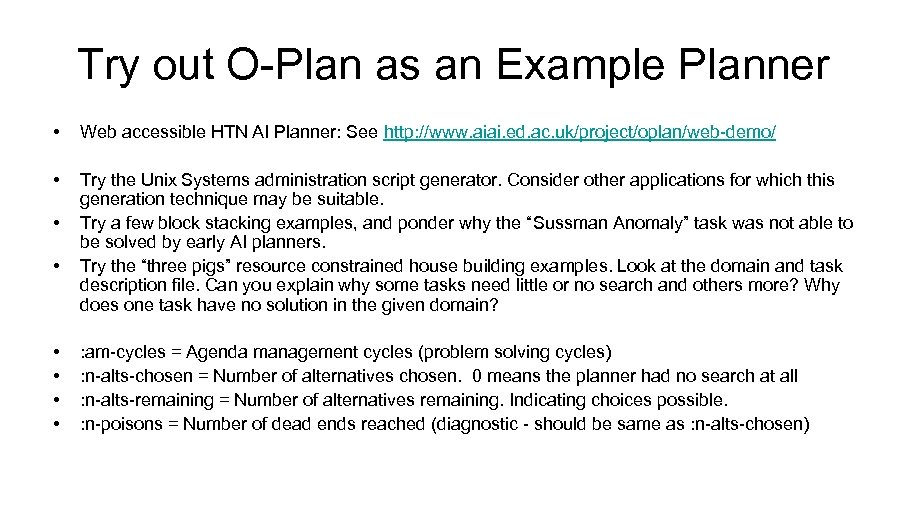 Try out O-Plan as an Example Planner • Web accessible HTN AI Planner: See