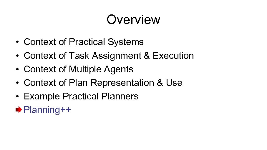 Overview • • • Context of Practical Systems Context of Task Assignment & Execution