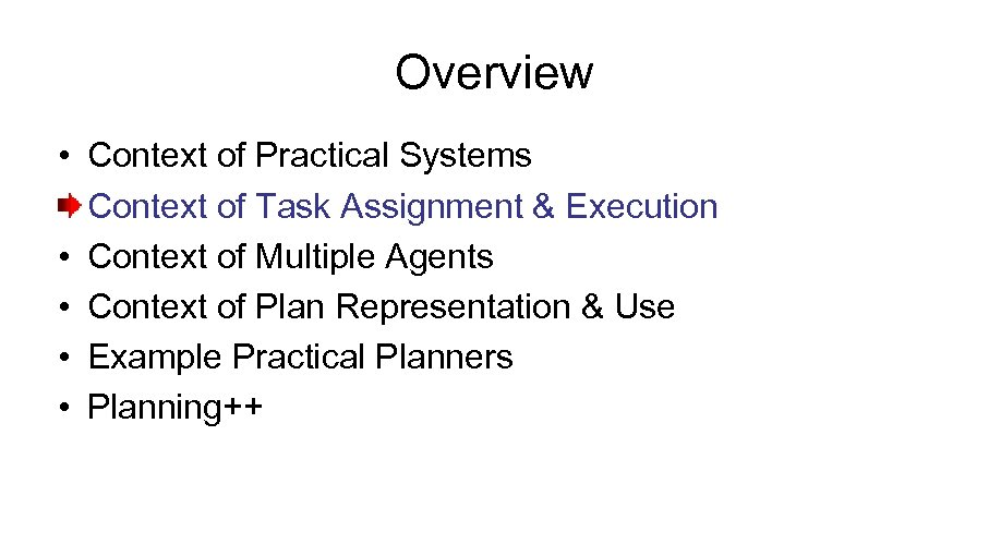 Overview • Context of Practical Systems Context of Task Assignment & Execution • Context