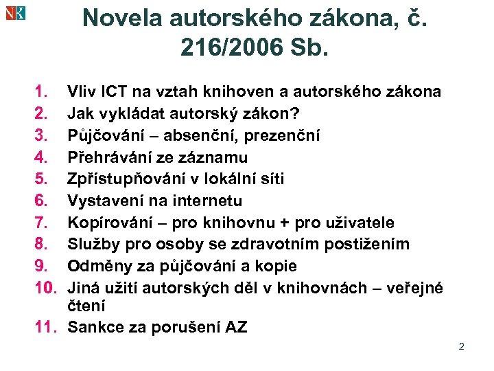 Novela autorského zákona, č. 216/2006 Sb. 1. 2. 3. 4. 5. 6. 7. 8.