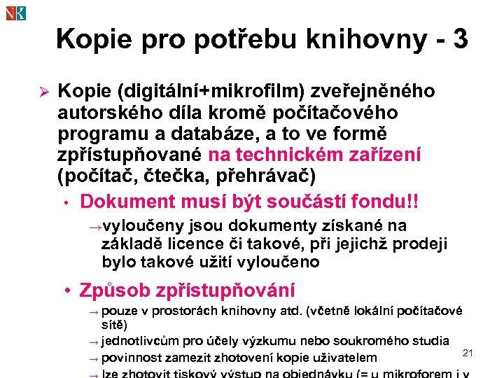Kopie pro potřebu knihovny - 3 Ø Kopie (digitální+mikrofilm) zveřejněného autorského díla kromě počítačového