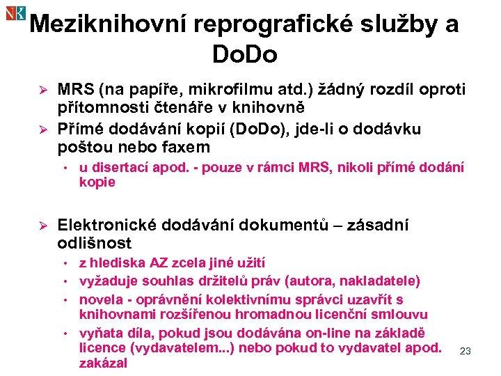 Meziknihovní reprografické služby a Do. Do Ø Ø MRS (na papíře, mikrofilmu atd. )
