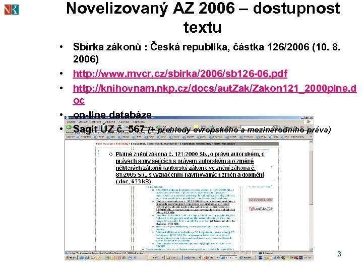 Novelizovaný AZ 2006 – dostupnost textu • Sbírka zákonů : Česká republika, částka 126/2006