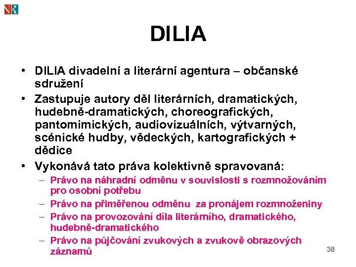 DILIA • DILIA divadelní a literární agentura – občanské sdružení • Zastupuje autory děl