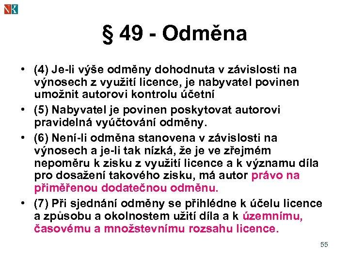 § 49 - Odměna • (4) Je-li výše odměny dohodnuta v závislosti na výnosech