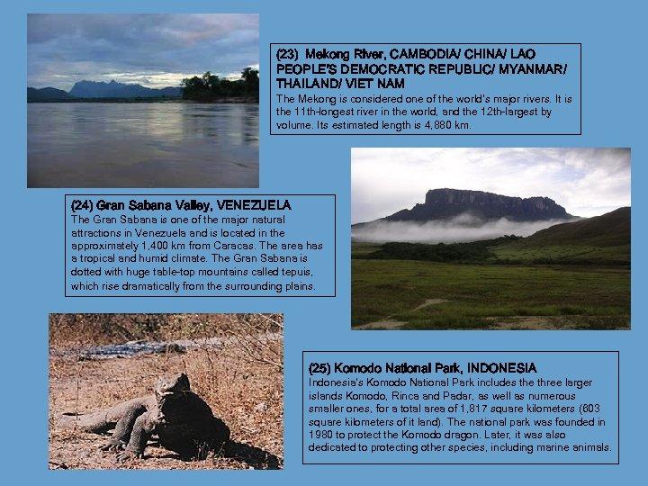 (23) Mekong River, CAMBODIA/ CHINA/ LAO PEOPLE'S DEMOCRATIC REPUBLIC/ MYANMAR/ THAILAND/ VIET NAM The