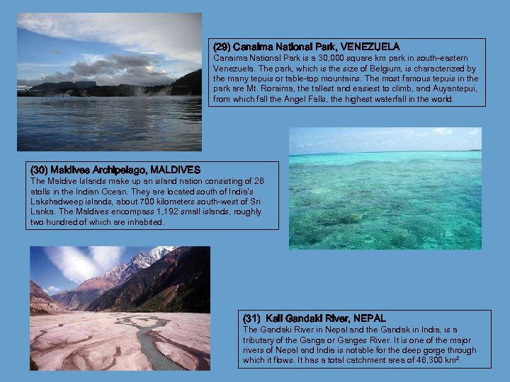 (29) Canaima National Park, VENEZUELA Canaima National Park is a 30, 000 square km