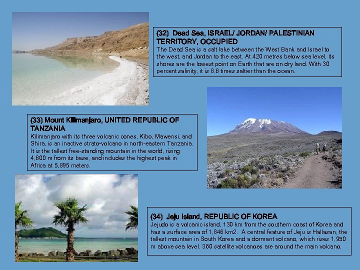 (32) Dead Sea, ISRAEL/ JORDAN/ PALESTINIAN TERRITORY, OCCUPIED The Dead Sea is a salt