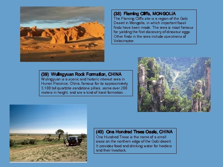 (38) Flaming Cliffs, MONGOLIA The Flaming Cliffs site is a region of the Gobi