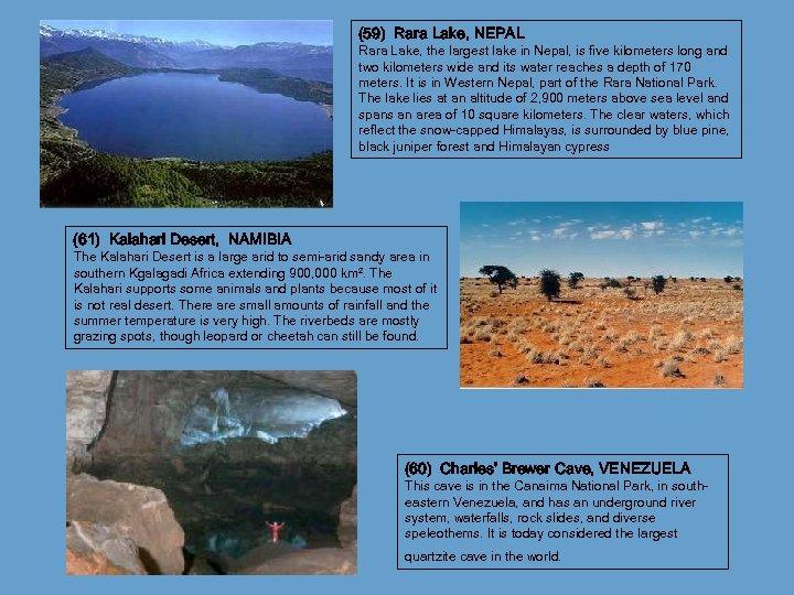 (59) Rara Lake, NEPAL Rara Lake, the largest lake in Nepal, is five kilometers
