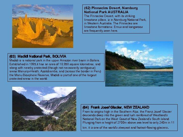 (62) Pinnacles Desert, Namburg National Park AUSTRALIA The Pinnacles Desert, with its striking limestone