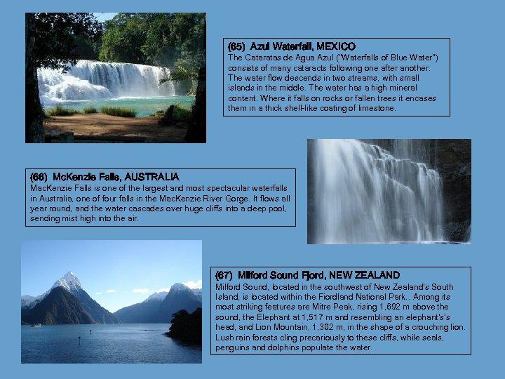 (65) Azul Waterfall, MEXICO The Cataratas de Agua Azul (