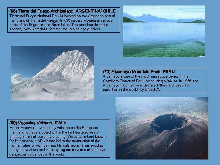 (68) Tierra del Fuego Archipelago, ARGENTINA/ CHILE Tierra del Fuego National Park is located