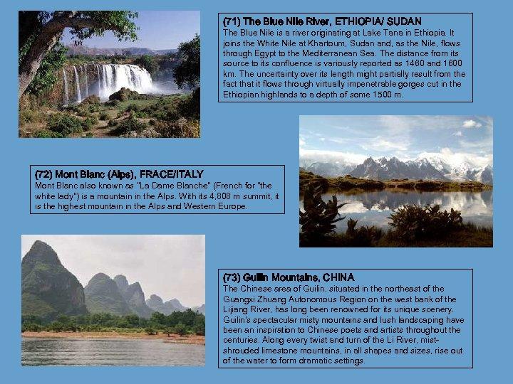(71) The Blue Nile River, ETHIOPIA/ SUDAN The Blue Nile is a river originating