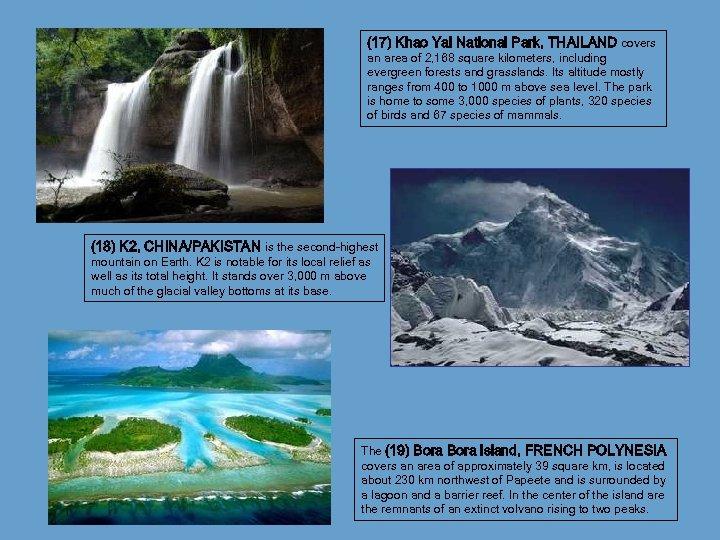 (17) Khao Yai National Park, THAILAND covers an area of 2, 168 square kilometers,