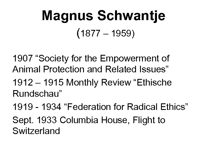 """Magnus Schwantje (1877 – 1959) 1907 """"Society for the Empowerment of Animal Protection and"""