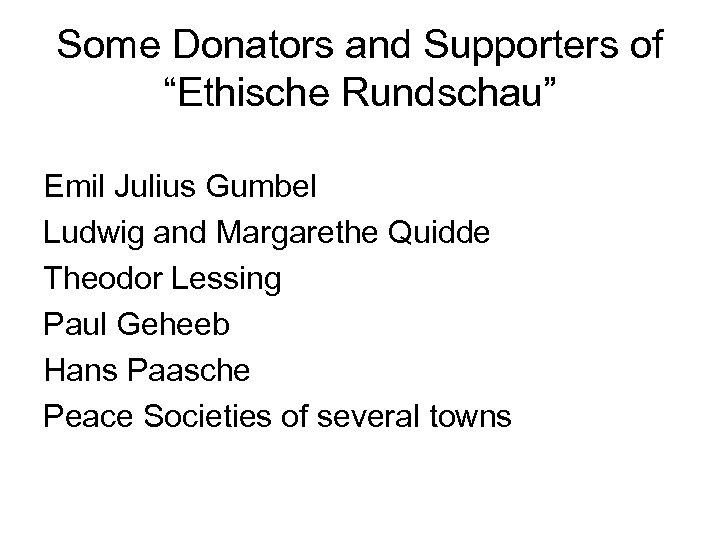 "Some Donators and Supporters of ""Ethische Rundschau"" Emil Julius Gumbel Ludwig and Margarethe Quidde"
