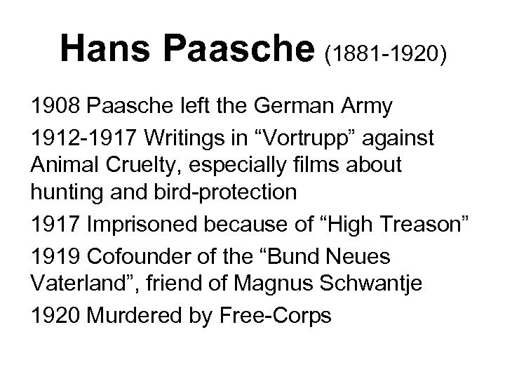 Hans Paasche (1881 -1920) 1908 Paasche left the German Army 1912 -1917 Writings in
