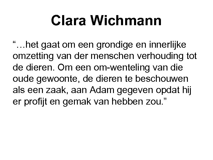 """Clara Wichmann """"…het gaat om een grondige en innerlijke omzetting van der menschen verhouding"""