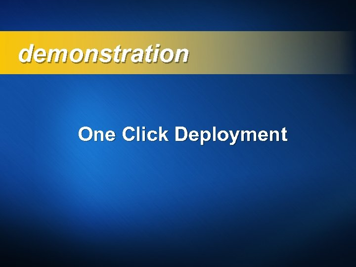demonstration One Click Deployment